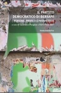 Il Partito democratico di Bersani Persone, profilo e prospettive