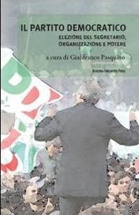 Il Partito democratico Elezione del segretario, organizzazione e potere