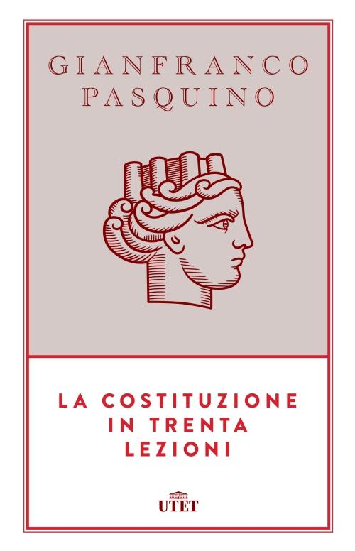 La Costituzione in trenta lezioni (UTET 2015)