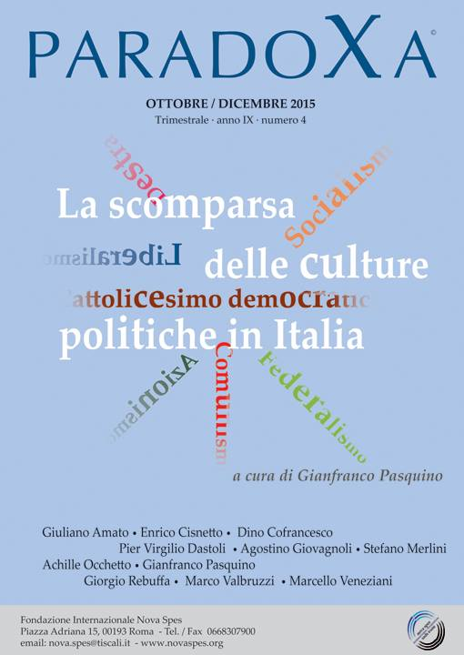 Paradoxa, ANNO IX - Numero 4 - Ottobre/Dicembre 2015 La scomparsa delle culture politiche in Italia a cura di Gianfranco Pasquino